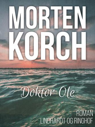 Morten Korch: Doktor Ole : roman