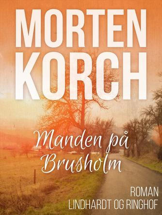 Morten Korch: Manden på Brusholm : roman