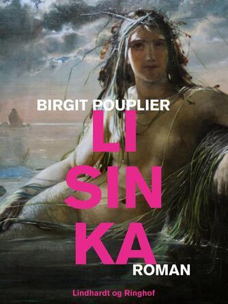 Birgit Pouplier: Lisinka : roman