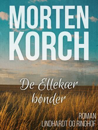 Morten Korch: De Ellekær bønder : roman