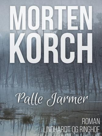 Morten Korch: Palle Jarmer : roman