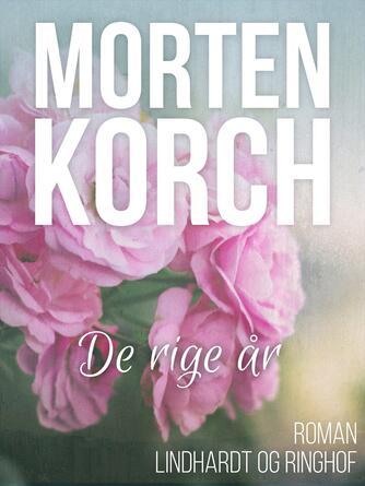 Morten Korch: De rige år : roman