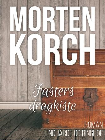 Morten Korch: Fasters dragkiste : roman
