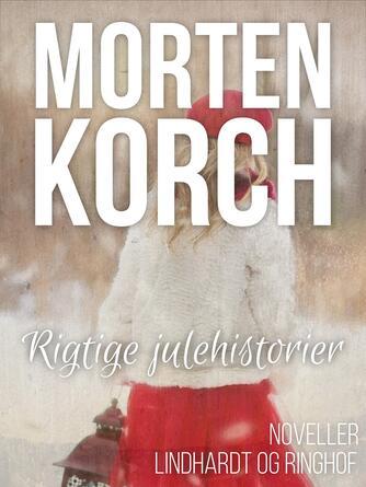 Morten Korch: Rigtige julehistorier : noveller