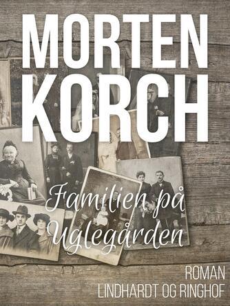Morten Korch: Familien på Uglegården : Roman