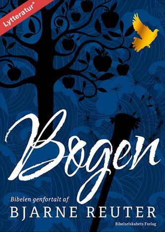 Bjarne Reuter: Bogen : Bibelen genfortalt