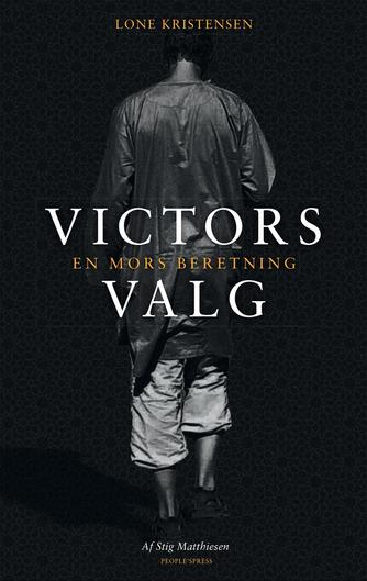 Lone Kristensen (f. 1963), Stig Matthiesen: Victors valg : en mors beretning