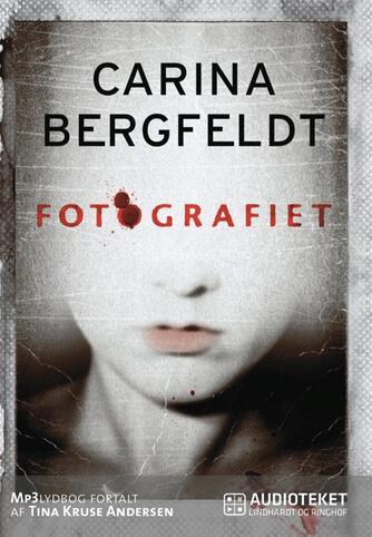 Carina Bergfeldt: Fotografiet