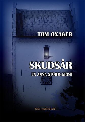 Tom Oxager: Skudsår : krimi