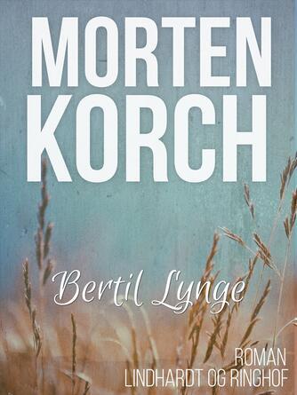 Morten Korch: Bertil Lynge