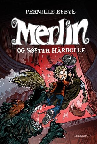 Pernille Eybye: Merlin og søster hårbolle