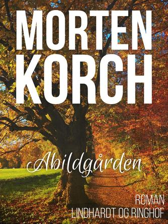 Morten Korch: Abildgaarden