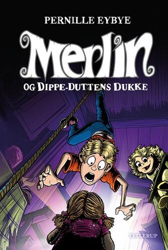 Pernille Eybye: Merlin og Dippe-Duttens dukke