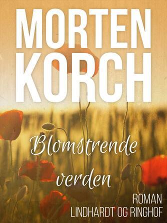Morten Korch: Blomstrende verden