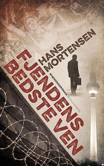 Hans Mortensen (f. 1958): Fjendens bedste ven : spændingsroman