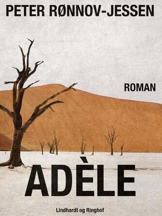 Peter Rønnov-Jessen: Adèle : roman