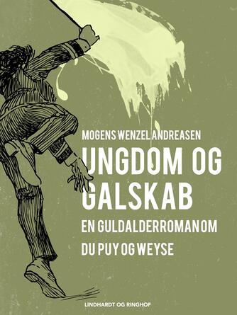 Mogens Wenzel Andreasen: Ungdom og galskab : en guldalderroman om Du Puy og Weyse
