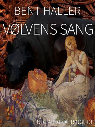 Bent Haller: Vølvens sang