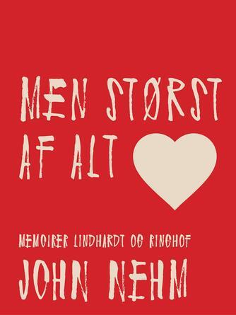 John Nehm: Men størst af alt : memoirer