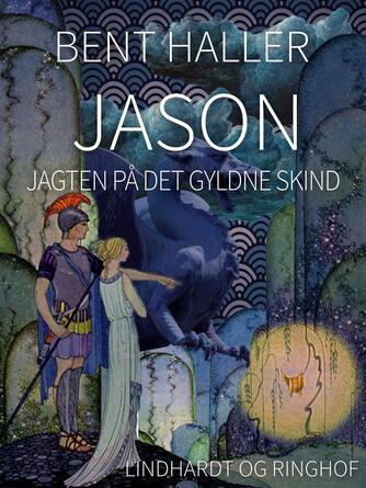 Bent Haller: Jason : jagten på det gyldne skind