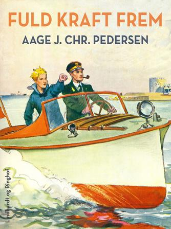 Aage J. Chr. Pedersen (f. 1894): Fuld Kraft frem
