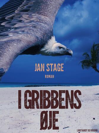 Jan Stage (f. 1937): I gribbens øje : roman
