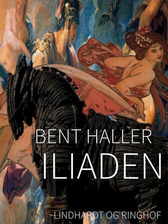 Bent Haller: Iliaden