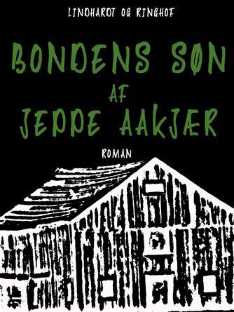 Jeppe Aakjær: Bondens Søn : Roman