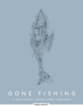 Mikkel Karstad: Gone fishing