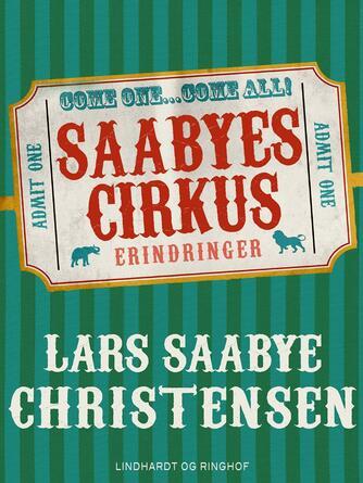 Lars Saabye Christensen (f. 1953): Saabyes cirkus : erindringer