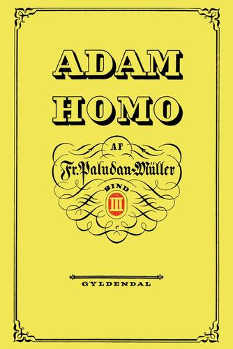 Fr. Paludan-Müller: Adam Homo : Bind 3
