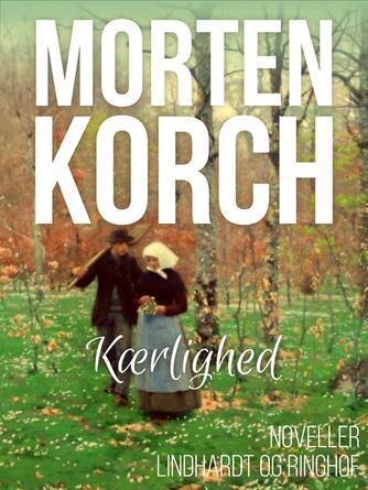 Morten Korch: Kærlighed