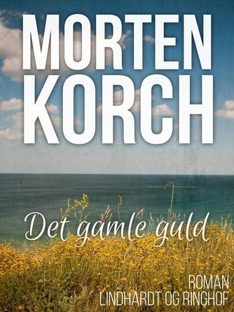 Morten Korch: Det gamle guld