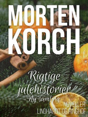 Morten Korch: Rigtige julehistorier : ny samling (Ny samling)