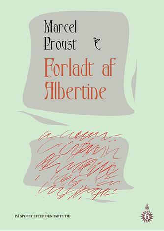 Marcel Proust: Forladt af Albertine