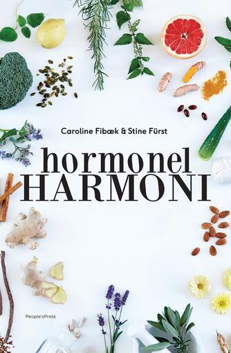 Caroline Fibæk, Stine Fürst: Hormonel harmoni