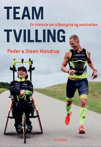 : Team Tvilling : en historie om viljestyrke og motivation