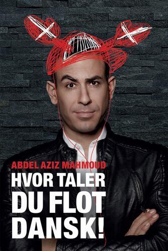 Abdel Aziz Mahmoud (f. 1983): Hvor taler du flot dansk!