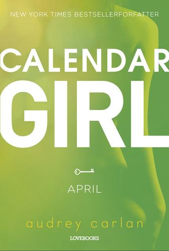 Audrey Carlan: Calendar girl. 4, April