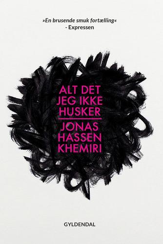 Jonas Hassen Khemiri: Alt det jeg ikke husker