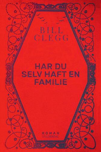 Bill Clegg: Har du selv haft en familie : roman