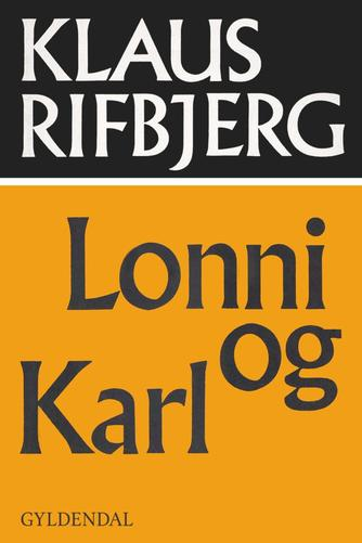 Klaus Rifbjerg: Lonni og Karl