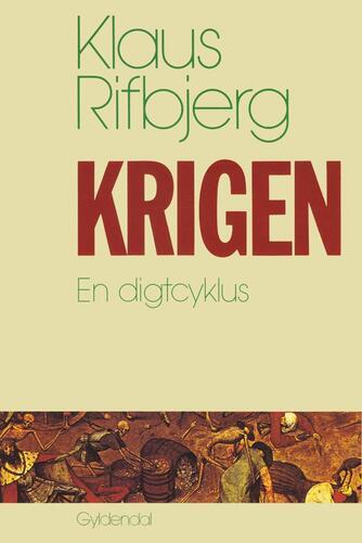 Klaus Rifbjerg: Krigen : en digtcyklus