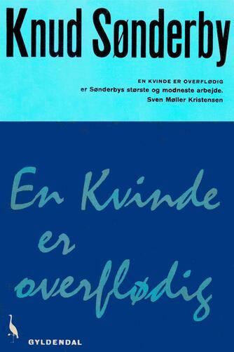 Knud Sønderby: En kvinde er overflødig