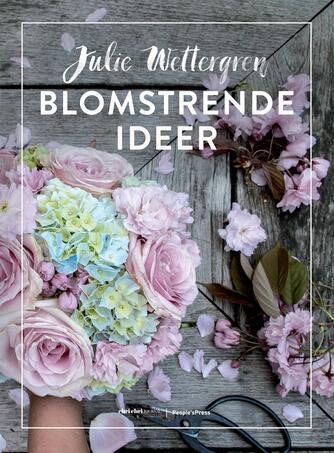Julie Wettergren: Blomstrende ideer