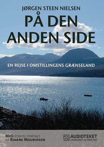 Jørgen Steen Nielsen (f. 1952-06-04): På den anden side : en rejse i omstillingens grænseland