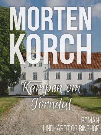 Morten Korch: Kampen om Torndal : roman
