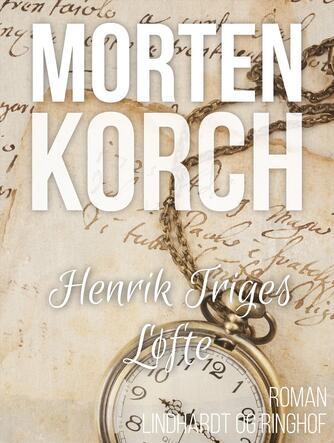 Morten Korch: Henrik Triges løfte : roman