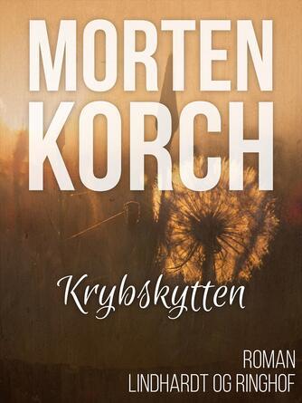 Morten Korch: Krybskytten : roman