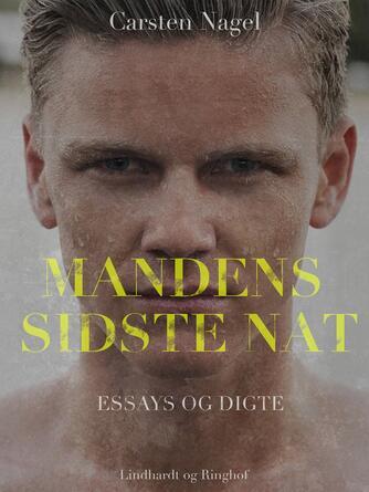 Carsten Nagel: Mandens sidste nat : essays og digte